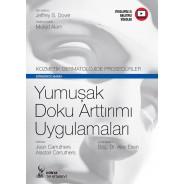 Kozmetik Dermatolojide Prosedürler: Yumuşak Doku Arttırımı Uygulamaları