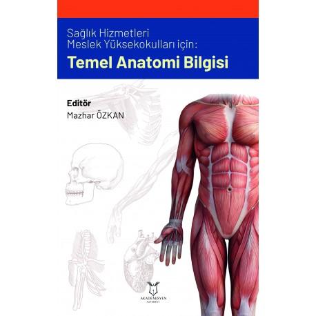 Sağlık Hizmetleri Meslek Yüksek Okulları İçin Temel Anatomi Bilgisi