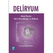 Deliryum : Akut Beyin İşlev Bozukluğu ve Bakım
