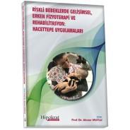 Riskli Bebeklerde Gelişimsel Erken Fizyoterapi ve Rehabilitasyon: Hacettepe Uygulamaları