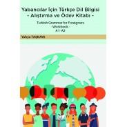 Yabancılar İçin Türkçe Dil Bilgisi -Alıştırma ve Ödev Kitabı- Turkish Grammar for Foreigners -Workbook- A1 – A2