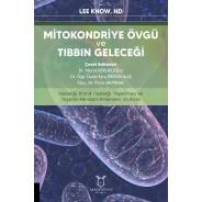 Mitokondriye Övgü ve Tıbbın Geleceği