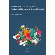 Teknik Tekstil Ekonomisi: Gaziantep Non-woven Kumaş Piyasası